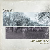 Hip-hop Jazz ...with Voices von Funky DL