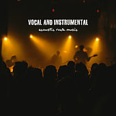 Vocal and Instrumental Acoustic Rock Music by Various Artists