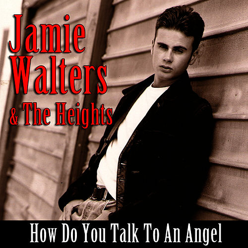 How Do You Talk To An Angel by Jamie Walters