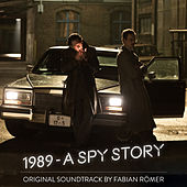 1989 - A Spy Story (Original Motion Picture Soundtrack) de Fabian Römer (F.R.)