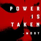 Power Is Taken von Moby