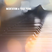 Meditation & Yoga Piano di Lullabies for Deep Meditation
