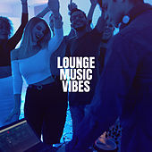 Lounge Music Vibes by Bar Lounge