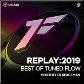 Replay:2019 - Best of Tuned:Flow (Mixed by DJ Spaceman) de DJ Spaceman