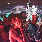 Love Lounge Tracks von Ibiza Chill Out