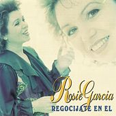 Regocijate en El de Rosie Garcia