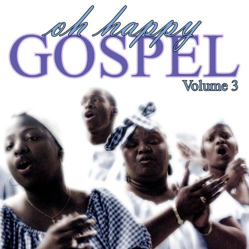Oh Happy Gospel Volume 3 by Various Artists