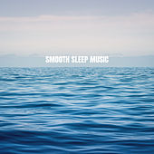 Smooth Sleep Music de Baby Sleep Sleep