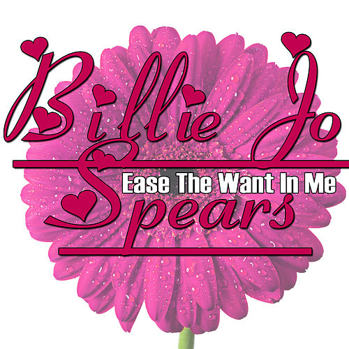 Ease The Want In Me by Billie Jo Spears