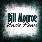 Uncle Penn by Bill Monroe