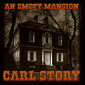 An Empty Mansion by Carl Story