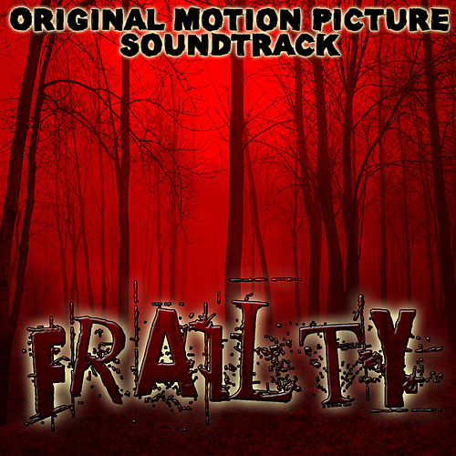 Frailty (Original Motion Picture Soundtrack) by Various Artists