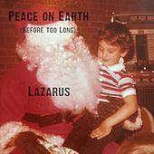 Peace on Earth (Before Too Long) von Lazarus