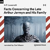 Facts Concerning the Late Arthur Jermyn and His Family von Bookstream Audiobooks