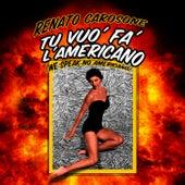 Tu Vuo Fa L'Americano (We Speak No Americano) by Renato Carosone