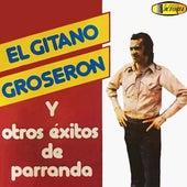 El Gitano Groserón y Otros Éxitos de la Parranda de German Garcia