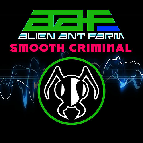Smooth Criminal de Alien Ant Farm