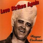 Love Strikes Again by Wayne Cochran