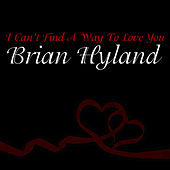I Can't Find A Way To Love You de Brian Hyland