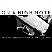 On a High Note de The University Of Pennsylvania Glee Club