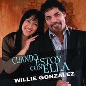 Cuando Estoy Con Ella de Willie González