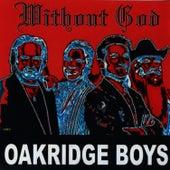 Without God by The Oak Ridge Boys