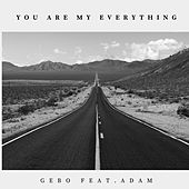 You Are My Everything di GEBO