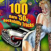 100 Rare '50s Rockabilly Tracks fra Various Artists