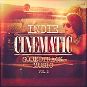 Indie Cinematic Soundtrack Music, Vol. 2 by Martians on Maui, Tracy Chow, Skyward, The Brymers, Skyler Theis, Shannon Devos, The Relaxing Folk Lifestyle Band, Kristian Sensini, Giacomo Bondi, Vasilis Ginos