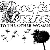 To The Other Woman by Doris Duke