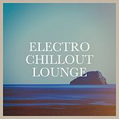 Electro Chillout Lounge von Electro Lounge All Stars, Chillout Lounge, Chillout Café
