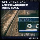 Der Klang von amerikanischem Indie Rock, Vol. 2 von Verschiedene Interpreten