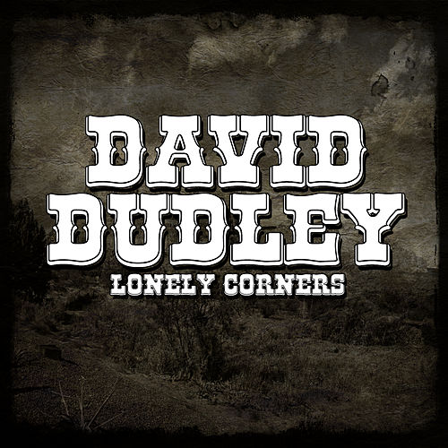 Lonely Corners by Dave Dudley