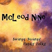 Swingy Stringy Funky Folky von McLeod Nine