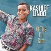Of This I'm Sure von Kashief Lindo