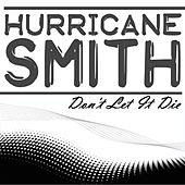 Don't Let It Die by Hurricane Smith
