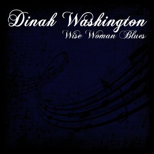 Wise Woman Blues by Dinah Washington