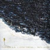 Fronteras P.M. Y Otros Límites... von Darío Parga