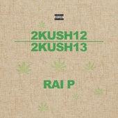 2Kush12 / 2Kush13 de Rai P