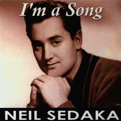 I'm a Song by Neil Sedaka