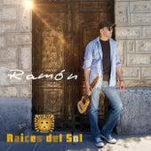 Raíces del Sol by Ramón