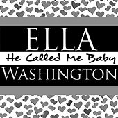 He Called Me Baby by Ella Washington