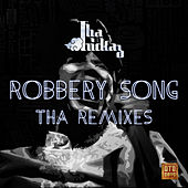 Robbery Song Tha Remixes by Tha Trickaz
