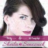 Voz do Coração de Sheila Senczuck