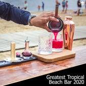Greatest Tropical Beach Bar 2020 by Various Artists