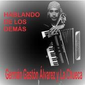 Hablando de los Demás de Germán Gastón Álvarez y La Chueca