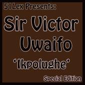 51 Lex Presents Ikpolughe by Sir Victor Uwaifo