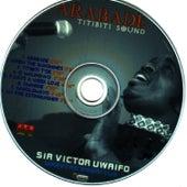 Arabade Titibiti Sound by Sir Victor Uwaifo