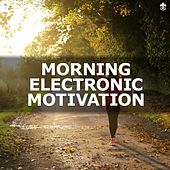 Morning Electronic Motivation by Various Artists