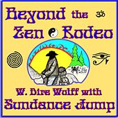Beyond the Zen Rodeo by W. Dire Wolff